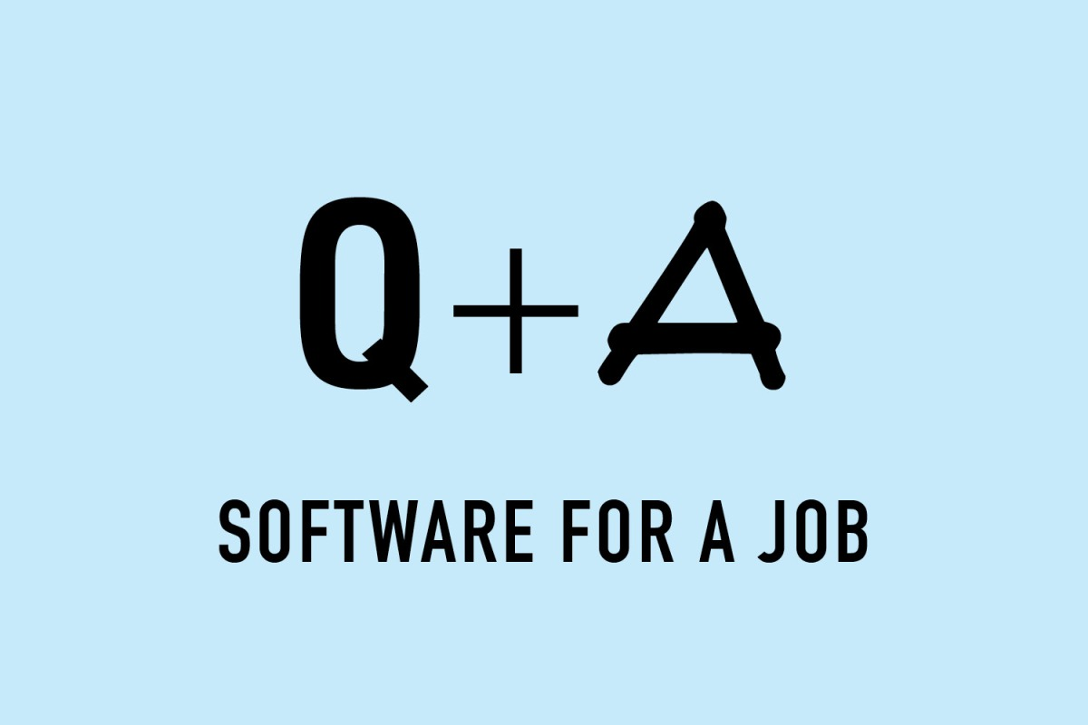 Q+A: Software for a job